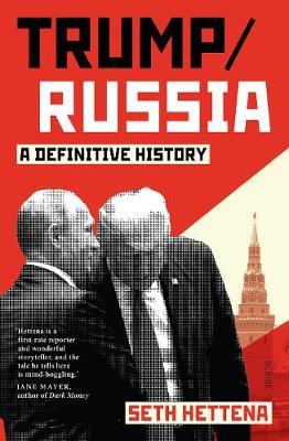 Trump/Russia: a definitive history book