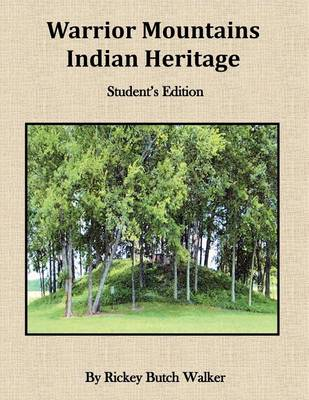 Warrior Mountians Indian Heritage Student Edition by Rickey Butch Walker