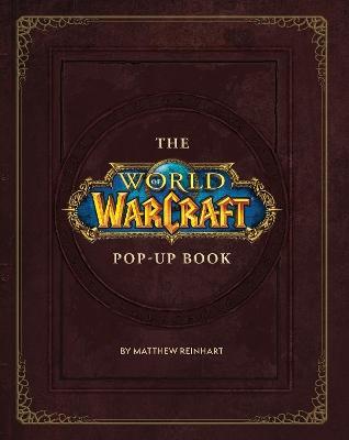 World of Warcraft Pop-Up Book by Matthew Reinhart