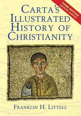 Carta's IIIustrated History of Christianity by Franklin H. Littell