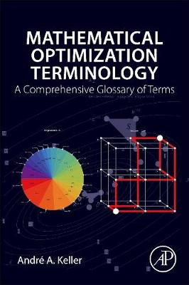 Mathematical Optimization Terminology by Andre A. Keller