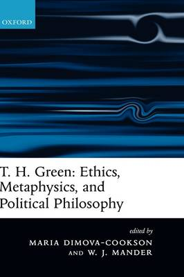T. H. Green: Ethics, Metaphysics, and Political Philosophy book