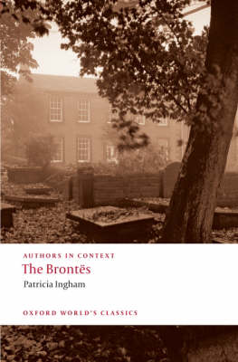 The Brontes (Authors in Context) by Patricia Ingham