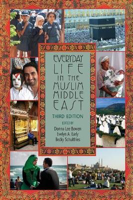 Everyday Life in the Muslim Middle East, Third Edition by Donna Lee Bowen