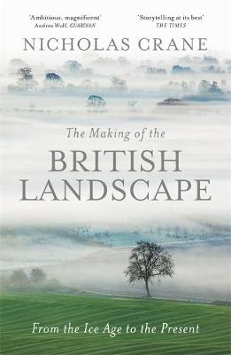 Making Of The British Landscape by Nicholas Crane
