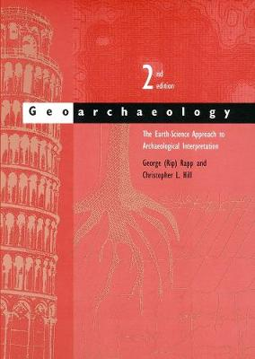 Geoarchaeology by George Rapp, Jr.