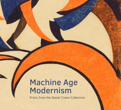 Machine Age Modernism by Jay A. Clarke