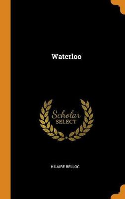 Waterloo by Hilaire Belloc