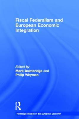 Fiscal Federalism and European Economic Integration book