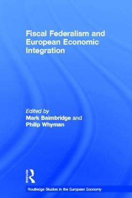 Fiscal Federalism and European Economic Integration by Mark Baimbridge