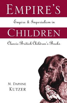 Empire's Children: Empire and Imperialism in Classic British Children's Books book