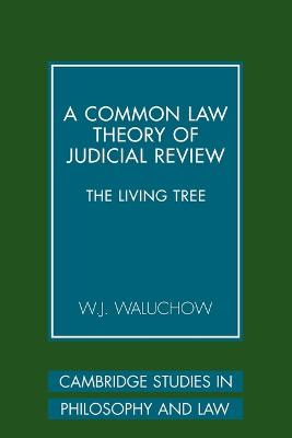 A Common Law Theory of Judicial Review by W. J. Waluchow