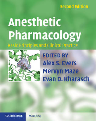 Anesthetic Pharmacology 2 Part Hardback Set: Basic Principles and Clinical Practice by Alex S. Evers