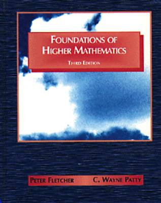 Foundations of Higher Mathematics by Peter Fletcher