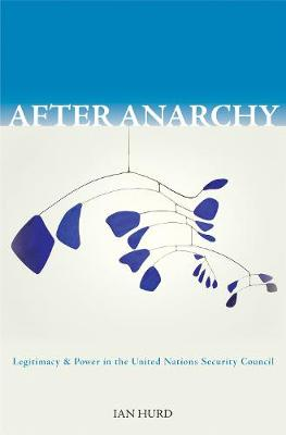 After Anarchy by Ian Hurd