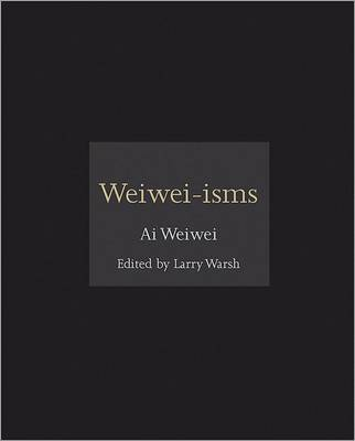Weiwei-isms by Weiwei Ai