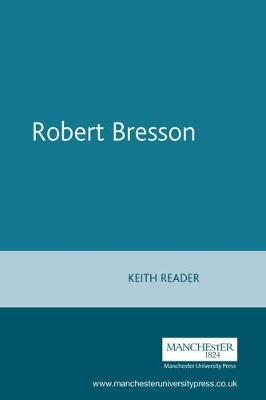 Robert Bresson by Keith Reader