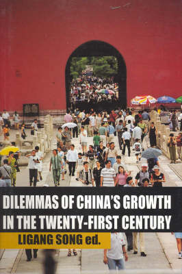 Dilemmas of China's Growth in the Twenty-First Century by Ligang Song