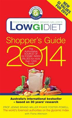 Low GI Diet Shopper's Guide 2014: The Authoritative Source of Glycemic Index Values for More Than 1,000 Foods by Dr. Jennie Brand-Miller