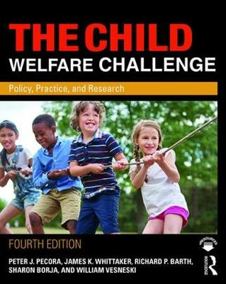 The Child Welfare Challenge by Peter J. Pecora