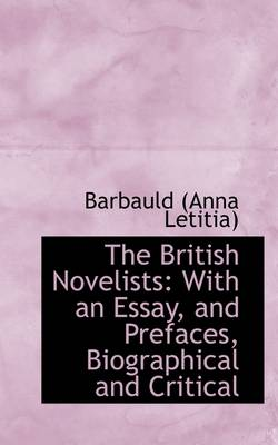 The British Novelists: With an Essay, and Prefaces, Biographical and Critical by Anna Letitia Barbauld