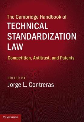 The Cambridge Handbook of Technical Standardization Law by Jorge L. Contreras