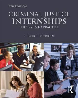 Criminal Justice Internships by R. Bruce McBride