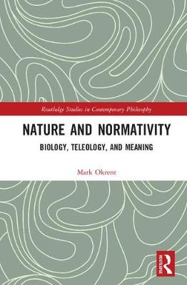 Nature and Normativity by Mark Okrent