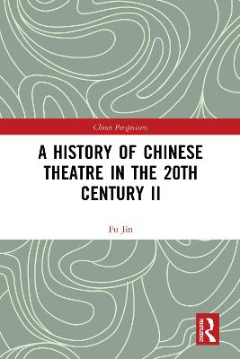 A History of Chinese Theatre in the 20th Century II book