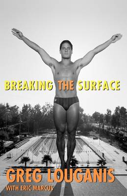 Breaking the surface by Greg Louganis