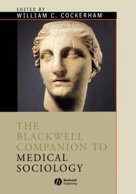 The Blackwell Companion to Medical Sociology by William C. Cockerham