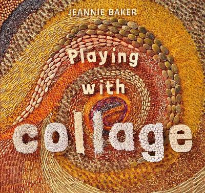 Playing with Collage by Jeannie Baker