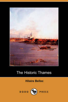 Historic Thames by Hilaire Belloc