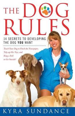 The Dog Rules by Kyra Sundance