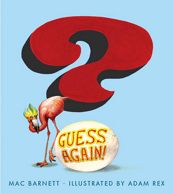 Guess Again! by Mac Barnett