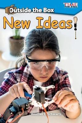 Outside the Box: New Ideas! by Heather E. Schwartz