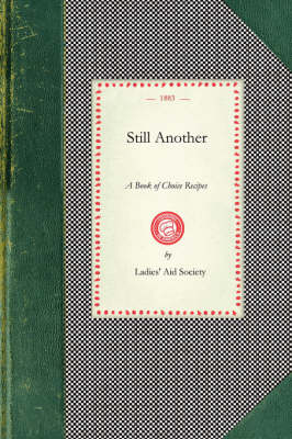 Still Another: A Book of Choice Recipes by Ladies' Aid Society First Congregational Church (Oakland Ca)