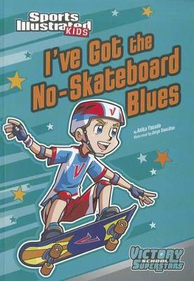 I've Got the No-skateboard Blues by ,Anita Yasuda