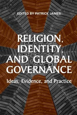 Religion, Identity, and Global Governance by Patrick James