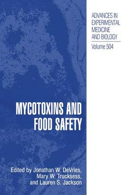 Mycotoxins and Food Safety by Jonathan W. DeVries