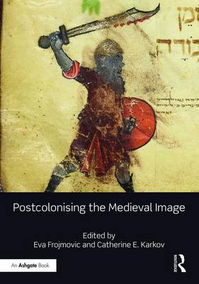 Postcolonising the Medieval Image book