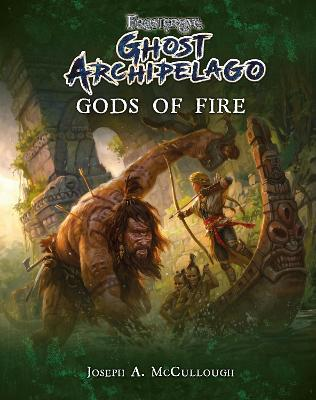 Frostgrave: Ghost Archipelago: Gods of Fire by Joseph A. McCullough