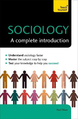 Sociology: A Complete Introduction: Teach Yourself by Paul Oliver