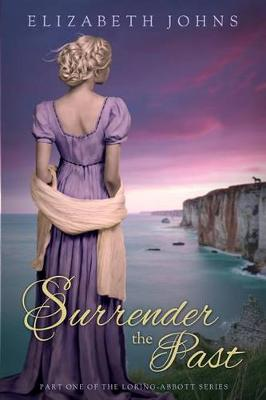 Surrender the Past by Elizabeth Johns