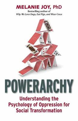 Powerarchy: Understanding the Hidden Principles of Oppression for Social Transformation book