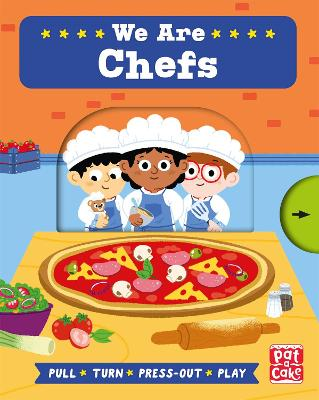 Job Squad: We Are Chefs: A pull, turn and press-out board book by Pat-a-Cake