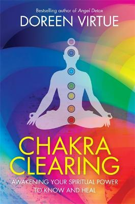 Chakra Clearing by Doreen Virtue