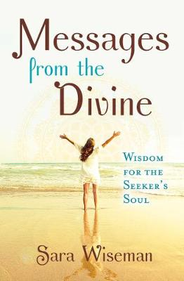 Messages from the Divine by Sara Wiseman