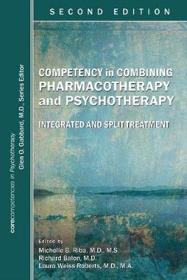 Competency in Combining Pharmacotherapy and Psychotherapy by Michelle B. Riba