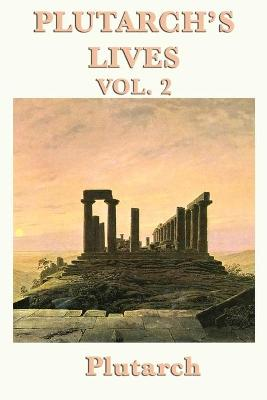 Plutarch's Lives Vol. 2 by Plutarch